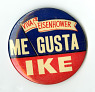 Button, Viva Eisenhower Me Gusta Ike from National Museum of American History ... See More