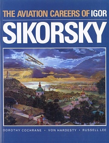Book cover: The Aviation Careers of Igor Sikorsky