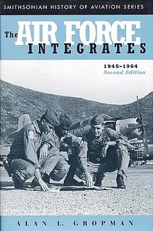 Book Cover: The Air Force Integrates, 1945-1964