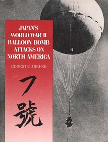 Book Cover: Japan's World War II Balloon Bomb Attacks