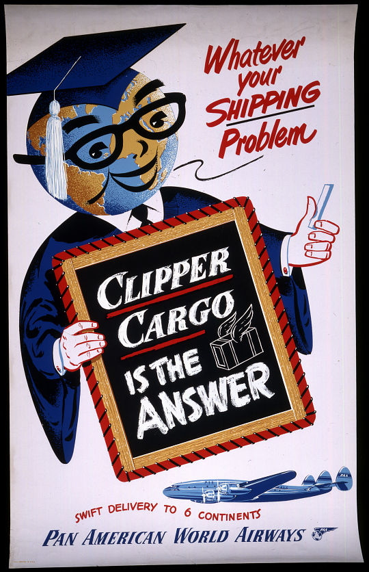 Pan American World Airways Whatever Your Shipping Problem Clipper Cargo is the Answer