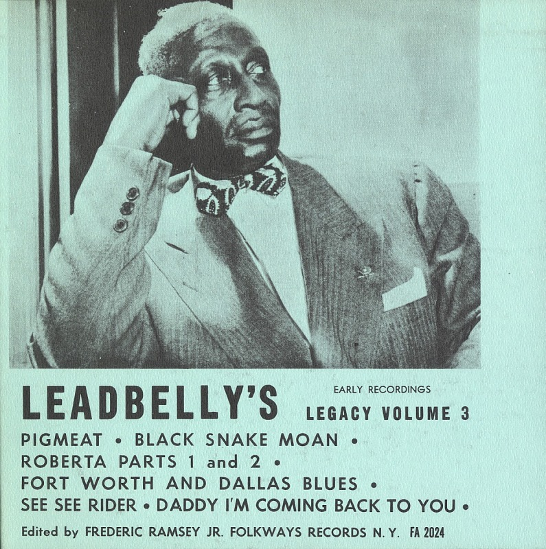 Image for Lead Belly Legacy, Vol. 3: Early Recordings sound recording / Lead Belly; edited by Frederic Ramsey Jr.; recorded by Moses Asch