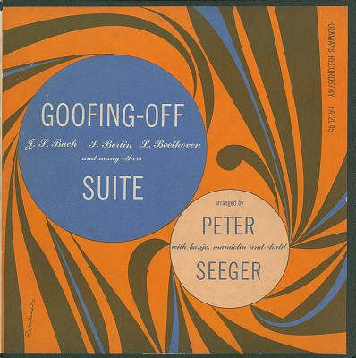The goofing-off suite, [sound recording] / arranged by Peter Seeger with banjo, mandolin and chalil