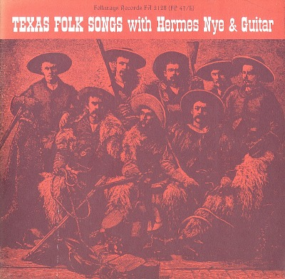 Texas folk songs [sound recording] / sung by Hermes Nye