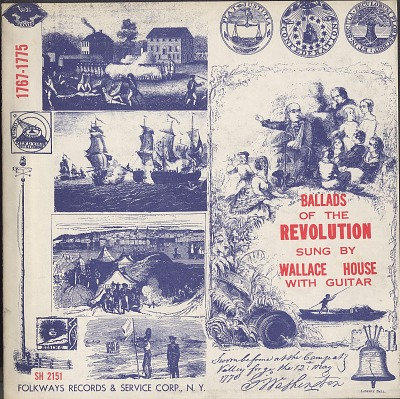 Ballads of the American Revolution [sound recording] : 1767-1775 / sung by Wallace House