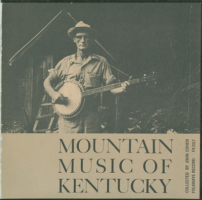 Mountain music of Kentucky [sound recording] / recorded, edited and annotated by John Cohen