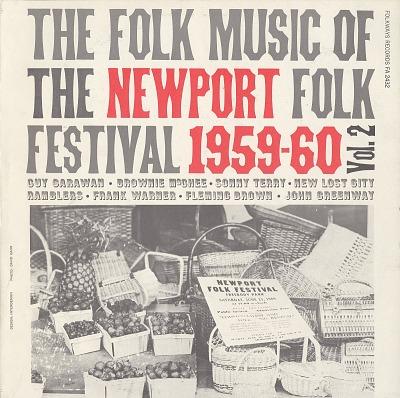 The folk music of the Newport Folk Festival [1959-1960]. Vol 2 [sound recording]