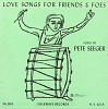 thumbnail for Image 1 - Love songs for friends and foes sound recording / sung by Pete Seeger