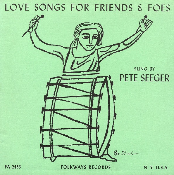 Image 1 for Love songs for friends and foes sound recording / sung by Pete Seeger