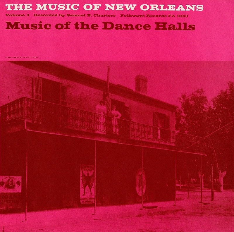 Image 1 for The music of New Orleans. Vol. 3 sound recording : music of the dance halls / recorded and annotated by Sam B. Charters