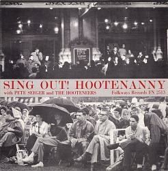 Sing out! [sound recording] : Hootenanny / with Pete Seeger and the Hooteneers