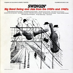 Swingin' [sound recording] : big band swing and jazz from the 1930s and 1940s / compiled and annotated by Samuel Charters