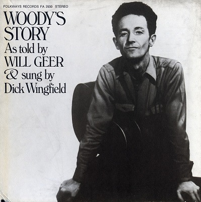 Woody's story [sound recording] / as told by Will Geer and sung by Dick Wingfield