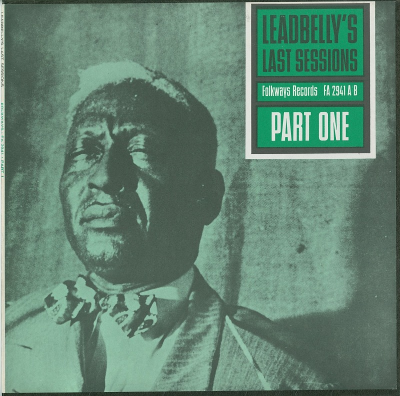 Image 1 for Leadbelly's last sessions. Vol. 1 sound recording / recorded by Frederic Ramsey, Jr