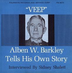 Veep [sound recording] : Alben W. Barkley tells his own story / interviewed by Sidney Shalett