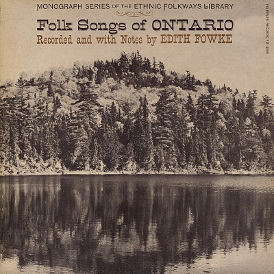 Folk songs of Ontario [sound recording] / recorded by Edith Fowke