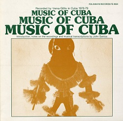 Music of Cuba [sound recording] / recorded by Verna Gillis