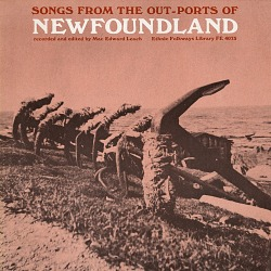 Songs from the out-ports of Newfoundland [sound recording] / recorded and edited by MacEdward Leach