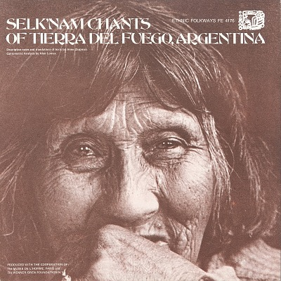Selk'nam (Ona) chants of Tierra del Fuego, Argentina [sound recording] / recorded by Dr. Anne Chapman