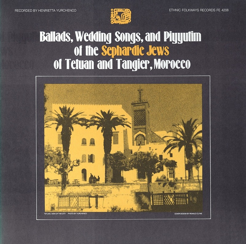 Image for Ballads, wedding songs and piyyutim of the Sephardic Jews of Tetuan and Tangier, Morocco sound recording / recorded by Henrietta Yurchenco