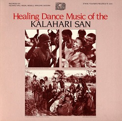 Healing dance music of the Kalahari San [sound recording] / recorded by Richard Katz, Megan Biesele and Marjorie Shostak