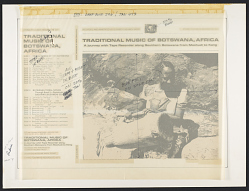 Traditional music of Botswana, Africa [sound recording] : a journey with tape recorder along Southern Botswana from Mochudi to Kang / recorded and annotated by Elizabeth Nelbach Wood