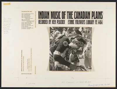 Indian music of the Canadian Plains [sound recording] / recorded by Ken Peacock