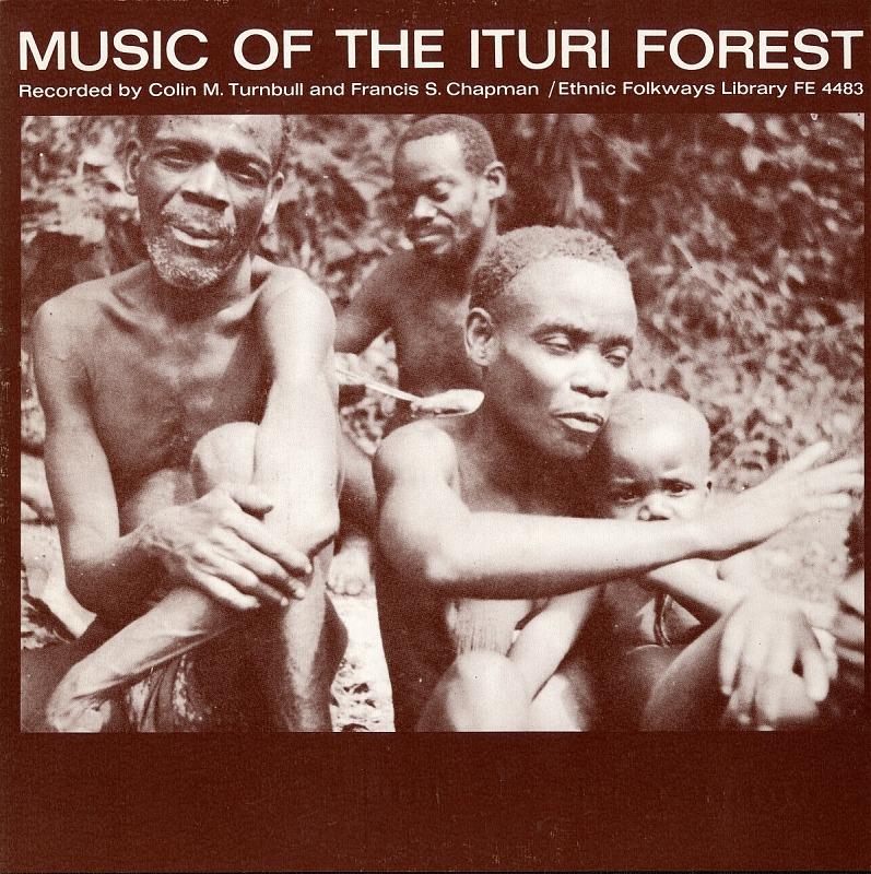 Image for Music of the Ituri forest sound recording / recorded ... by Colin M. Turnbull and Francis S. Chapman