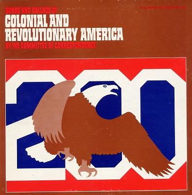 Songs and ballads of Colonial and Revolutionary America [sound recording] / by the Committee of Correspondence