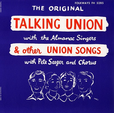 The original talking union and other union songs [sound recording] / with the Almanac Singers ; with Pete Seeger and chorus