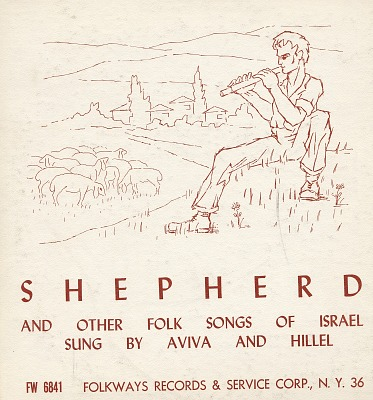 Shepherd and other folk songs of Israel [sound recording] / sung by Hillel and Aviva