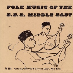 Songs and dances of the S.S.R. Middle East [sound recording]