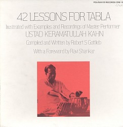 42 Lessons for Tabla [sound recording] / illustrated with examples and recordings of master performer Ustad Keramatullah Kahn