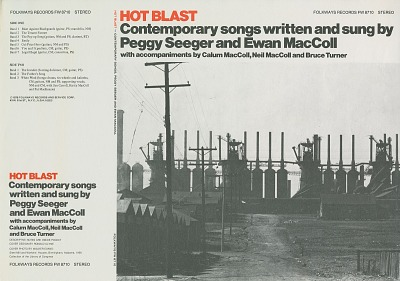 Hot blast [sound recording] : contemporary songs / written an[d] sung by Peggy Seeger and Ewan MacColl