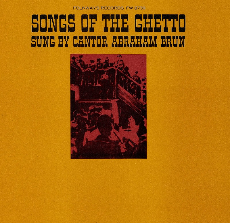 Image for Songs of the ghetto sound recording / sung by cantor Abraham Brun