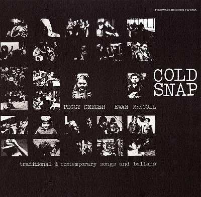 Cold snap [sound recording] : traditional and contemporary songs and ballads / sung by Peggy Seeger and Ewan MacColl