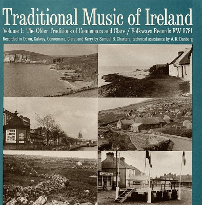 Traditional music of Ireland, vol. 1 [sound recordings] : the older traditions of Connemara and Clare / recorded by Samuel B. Charters