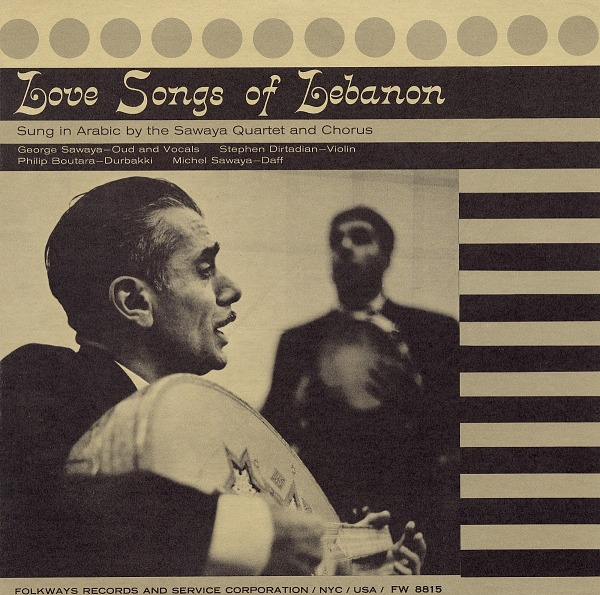 Image for Arabic love songs & Dances of Lebanon sound recording / sung and played by the George Sawaya Quartet & Chorus