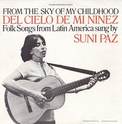 From the sky of my childhood = Del cielo de mi niñez [sound recording] : folk songs from Latin America sung by Suni Paz