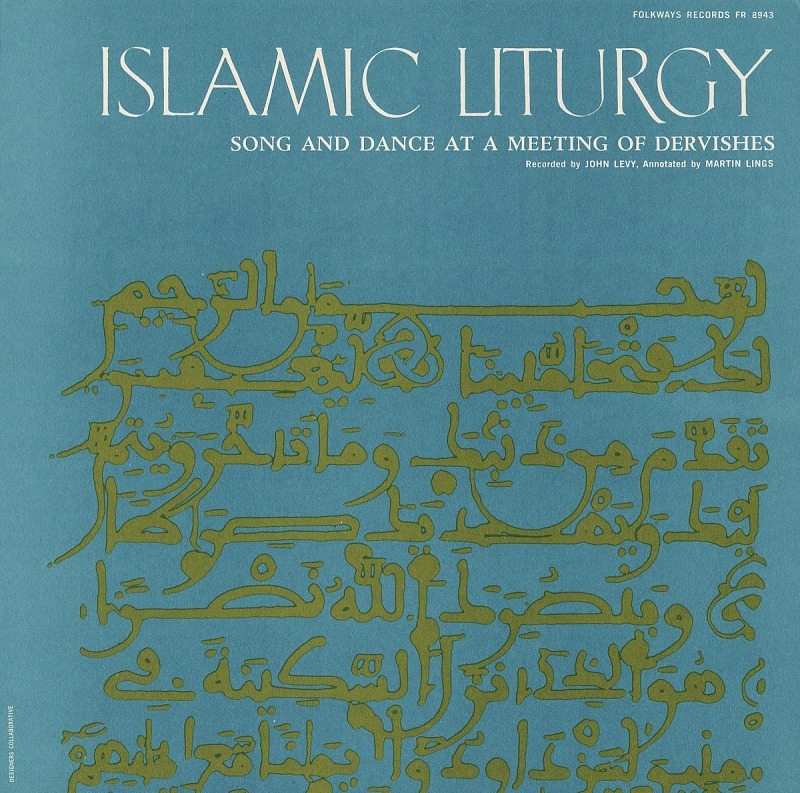 Image for Islamic liturgy sound recording : songs and dance at a meeting of dervishes / recorded and edited by John Levy ; notes by Martin Lings