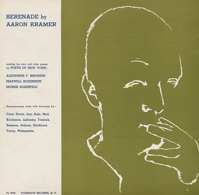 Serenade by Aaron Kramer [sound recording] : reading his own and other poems by / poets of New York [Alexander F. Bergman, Maxwell Bodenheim, Morris Rosenfeld]