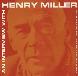 An Interview with Henry Miller [sound recording]