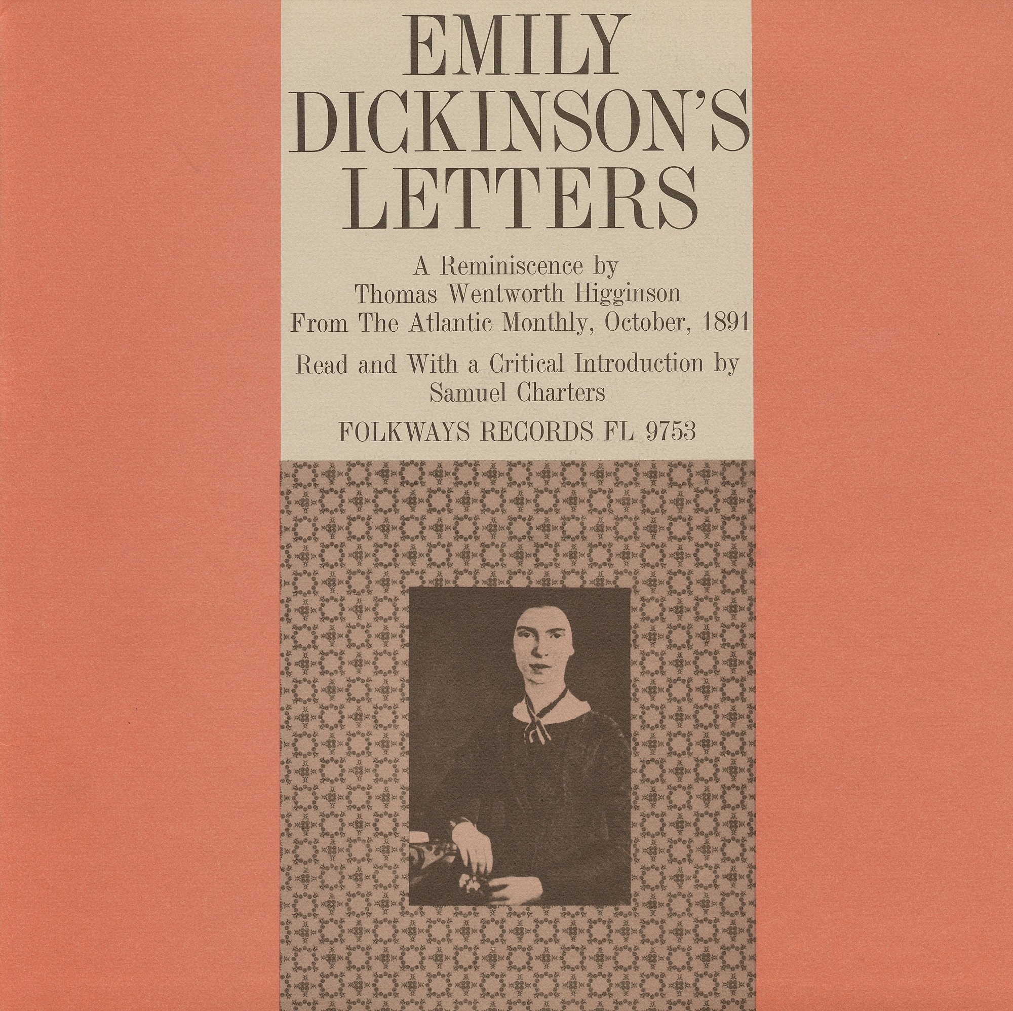 images for The letters of Emily Dickinson sound recording : a reminiscence by Thomas Wentworth Higginson from The Atlantic Monthly, October 1891 / read and with a critical introduction by Samuel Charters