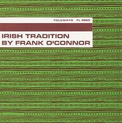 The Irish literary tradition [sound recording] / by Frank O'Connor