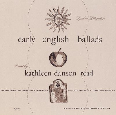 Spoken literature of old English ballads [sound recording] / by Kathleen Danson Read