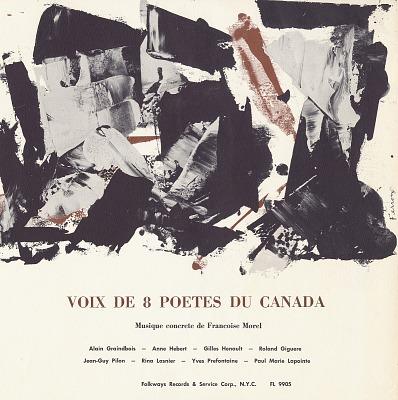 Voix de 8 poetes du Canada [sound recording] / realisé par Gilles Henault et Jean-Guy Pilon ; musique concrète de Francois Morel