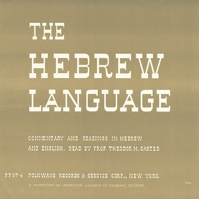 The Hebrew language [sound recording] : commentary and readings / by Theodor H. Gaster