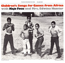 Children's songs for games from Africa [sound recording] / with Kojo Fosu and Mrs. Edwina Hunter