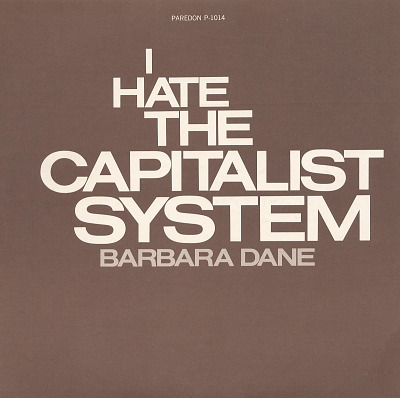 I hate the capitalist system [sound recording] / sung by Barbara Dane
