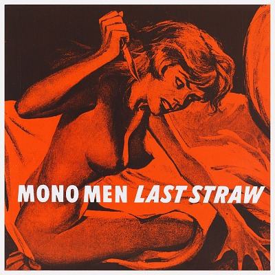The Mono Men: Last Straw